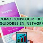 Seguidores en Instagram: Como conseguir 1000 followers reales