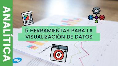 5 HERRAMIENTAS PARA LA VISUALIZACIÓN DE DATOS portada