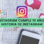 Instagram cumple 10 años - Historia de Instagram