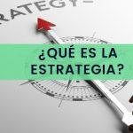 Que es la estrategia empresarial