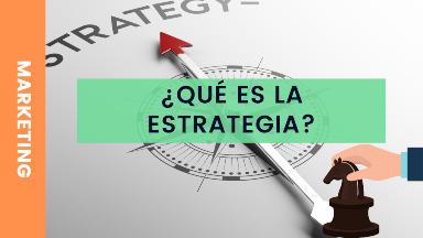 Qué es la estrategia empresarial