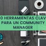 30 Herramientas Community Manager
