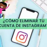 ¿Cómo eliminar cuenta de Instagram?