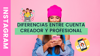 Diferencias Entre Cuenta Creador y Profesional de Instagram