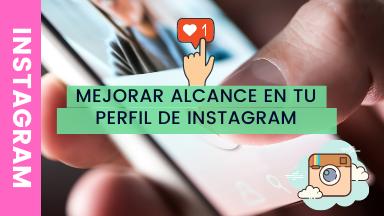 Mejorar Alcance Instagram