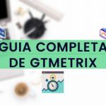 Guia Completa de GTmetrix
